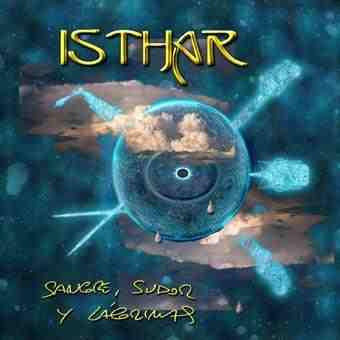 Isthar - Sangre, Sudor Y Lágrimas