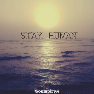 stayhuman_soulspirya