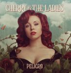 CRÍTICA: CHERRY & THE LADIES – PELIGRO