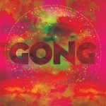 CRÍTICA: GONG – THE UNIVERSE ALSO COLLAPSES