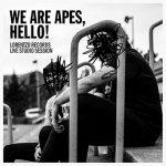 CRÍTICA: WE ARE APES, HELLO! – LORENTZO RECORDS LIVE STUDIO SESSION