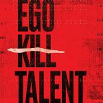 CRÍTICA:  EGO KILL TALENT – THE DANCE BETWEEN EXTREMES